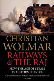 Railways and The Raj: How the Age of Steam Transformed India (2017)