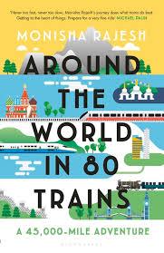 Book review: Monisha Rajesh, Around the world in 80 trains